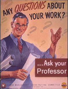 Questions about your work?  Ask your professor